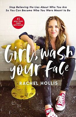 Girl Wash Your Face Stop Believing the Lies About Who by Rachel Hollis Hardcover