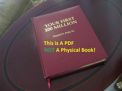 Dan Pena - Your First 100 Million + Videos + Audios + Bonus PDF 2nd Edition