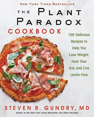 The Plant Paradox Cookbook 100 Delicious Recipes Dr Steven R Gundry MD Hardcover