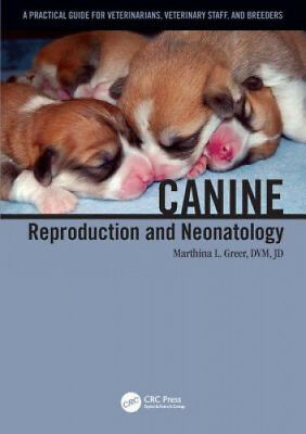 [PDF] Canine Reproduction and Neonatology by Marthina L. Greer.