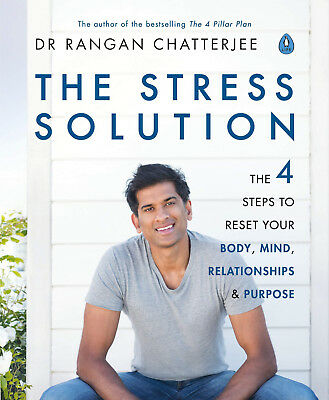 The Stress Solution by Dr Rangan Chatterjee - Author Of The 4 Pillar Plan Book