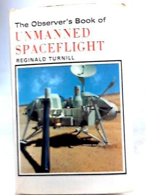 Observer's Book of Unmanned Spaceflight (Reginald Turnill - 1974) (ID:90848)