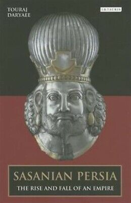 Sasanian Persia: The Rise and Fall of an Empire (Paperback), Dary...