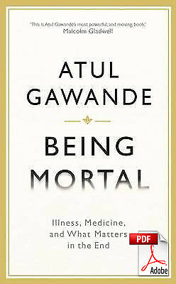 (PDF) Being Mortal Illness Medicine and What Matters in the End 1 Minute Deliver