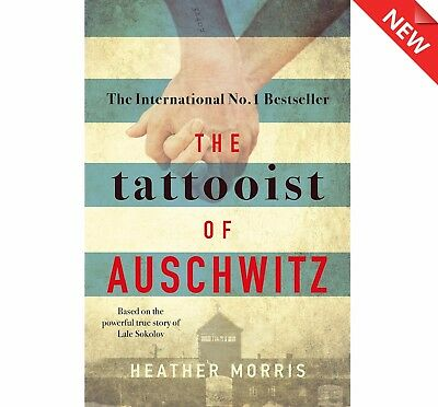 The Tattooist of Auschwitz - heart-breaking and unforgettable by Heather Morris