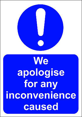 We Apologise For Any Inconvenience Caused A5/A4/A3 Sticker Or Foamex Site Sign
