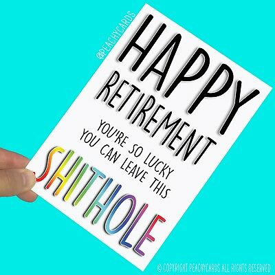 Funny Retirement Greeting cards Lucky Leave This Sh*thole Colleague Banter PC664