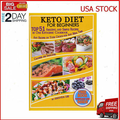 Keto Diet for Beginners: TOP 51 Amazing and Simple Recipes in One Ketogenic Cook