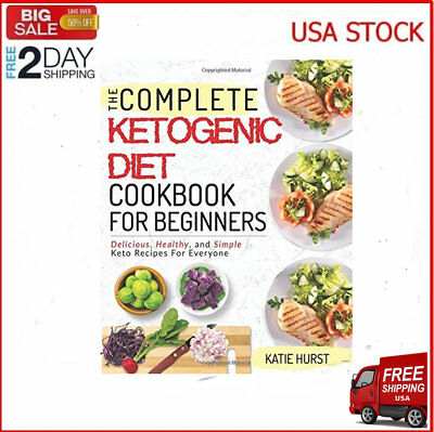 Ketogenic Diet For Beginners: The Complete Keto Diet Cookbook For Beginners