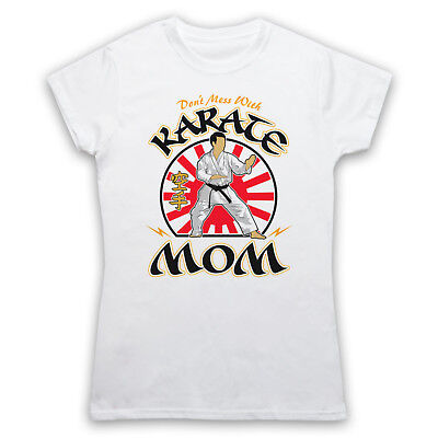 Don't Mess With Karate Mom Martial Arts Expert Mens Womens Kids T-Shirt