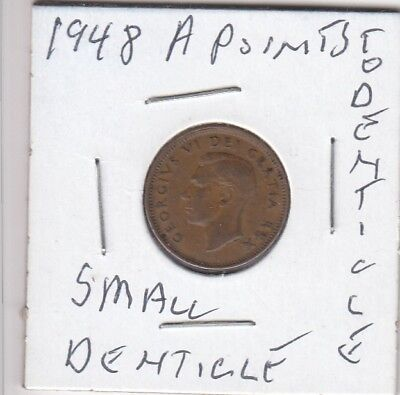 1948 Canadian small cent A points to Small Denticle RARE coiin