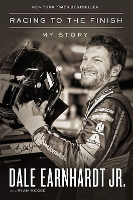 Racing to the Finish: My Story by Dale Earnhardt Jr. (EPUB, 2019)