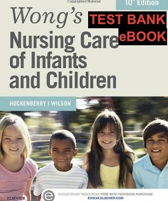 Wong's Nursing Care of Infants and Children 10th Edition by wilson