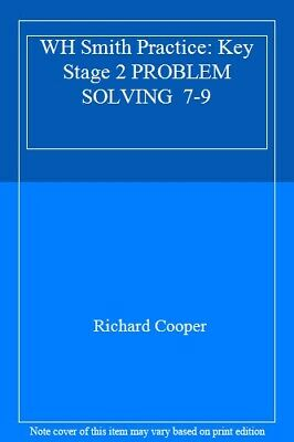 WH Smith Practice: Key Stage 2 PROBLEM SOLVING  7-9,Richard Cooper