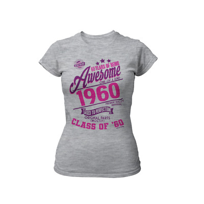 0b7bf8b3f Ladies 60th Birthday T-Shirt 60 YEARS OF BEING AWESOME Class Of 59 Funny  Gift
