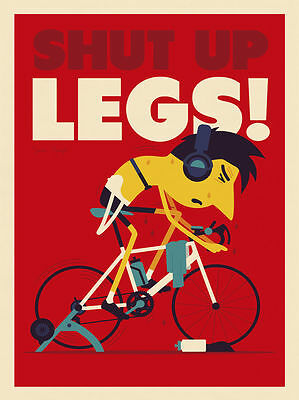 Shut Up Legs by Spencer Wilson Art Print Poster Motivation Bicycle Cyclist 26x34