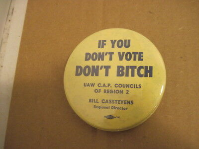 "Old Pin Backs If You Dont Vote Dont Bitch 3"" Collectable Coat Hat Pins"