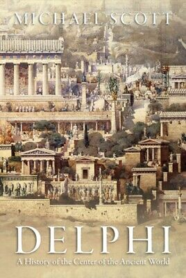 Delphi: A History of the Center of the Ancient World (Paperback),...