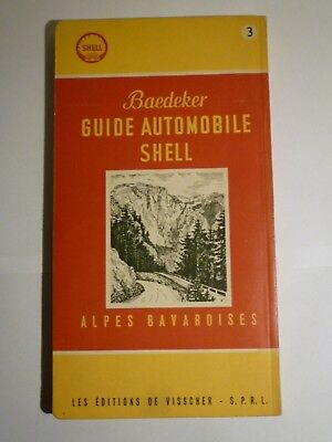 Baedeker,guide automobile Shell,Alpes bavaroises,éditions De Visscher,1956.
