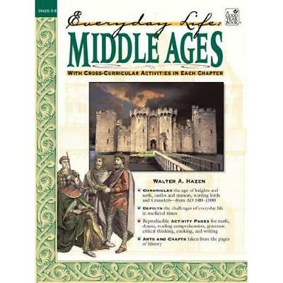 Everyday Life: Middle Ages, With Cross-Curricular Activities in Each Chapter Haz