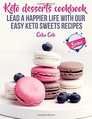 Keto desserts cookbook. Lead a happier life with our easy keto sweets recipes