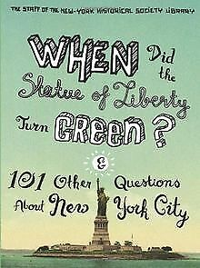 When Did the Statue of Liberty Turn Green?: And 101... | Buch | Zustand sehr gut