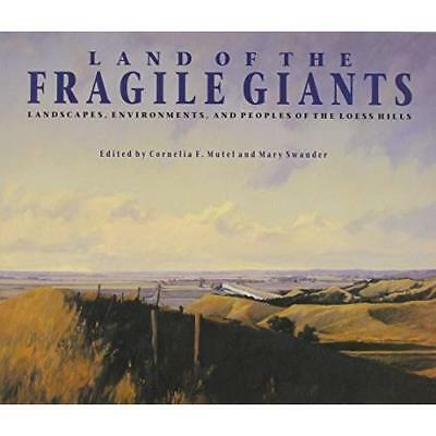 Land of the Fragile Giants: Landscapes, Environments, and Peoples of the Loess H