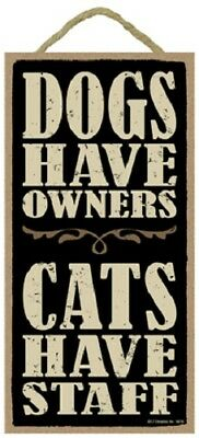 Fun DOGS HAVE OWNERS CATS HAVE STAFF wood SIGN wall hanging NOVELTY PLAQUE USA
