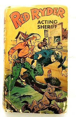 Red Ryder Acting Sheriff Book dated 1942 & 19