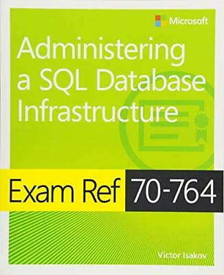 Exam Ref: Exam Ref 70-764 Administering a SQL Database Infrastructure-Victor Isa