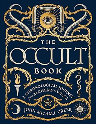 Sterling Chronologies: The Occult Book : A Chronological Journey, from Alchemy t