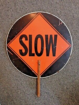 Vintage Stop Slow Sign  Hand Held Antique Old