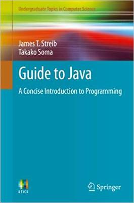 [PDF] Guide to Java A Concise Introduction to Programming 2014 Edition by James