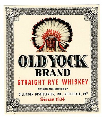 1900s DILLINGER DISTILLERY, RUFFSDALE PENNSYLVANIA OLD YOCK INDIAN WHISKEY LABEL