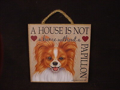PAPILLON A House Is Not Home DOG Easel Stand WOOD SIGN Hanging Wall PLAQUE USA