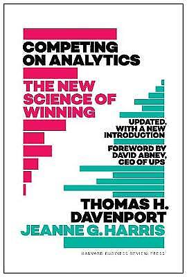 Competing on Analytics: Updated, with a New Introduction, Davenport, Thomas H