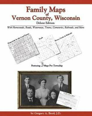 Family Maps of Vernon County, Wisconsin, Deluxe Edition : With Homesteads,...