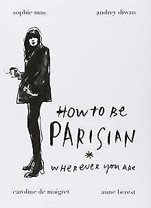 How To Be Parisian: Wherever You Are von Berest, An... | Buch | Zustand sehr gut