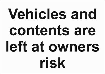 Vehicles & Contents Left At Owners Risk - Parking Signs A5/A4/A3 Weatherproof