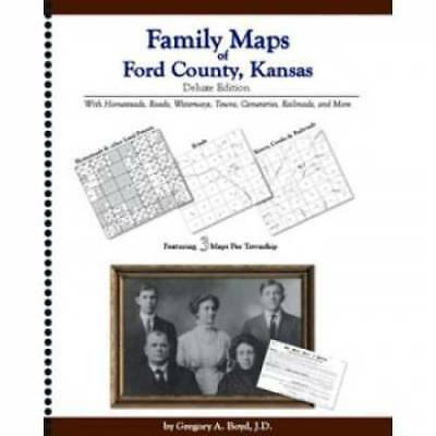 Family Maps of Ford County, Kansas Deluxe Edition