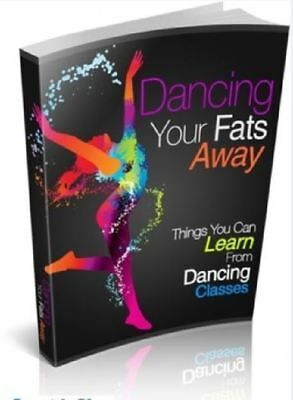 Dancing Your Fats Away PDF +5 Bonus E Books Resell Rights Free Shipping