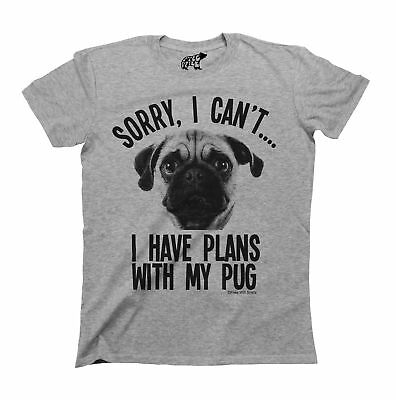 Sorry I Cant I Have Plans With My Pug Dog T-Shirt Mens Ladies Unisex Funny Gift