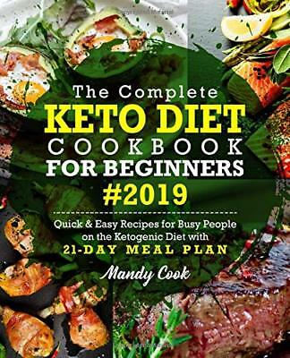 The Complete Keto Diet Cookbook For Beginners 2019 21day Mandy Cook Paperback