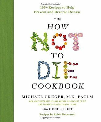The How Not to Die Cookbook Michael Greger M.D. Hardcover Cancer Prevention NEW