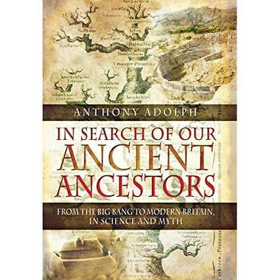 In Search of Our Ancient Ancestors: From the Big Bang to Modern Britain, in Scie