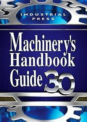 Machinery's Handbook Guide, 30th Edition by Erik Oberg (2016, Paperback)