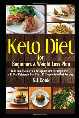 Keto Diet for Beginners & Weight Loss Plan by S.J. Cook Paperback Keto diet book