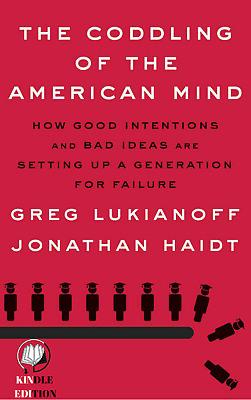 "[ED : 2018] ""The Coddling of the American Mind"" by Greg Lukianoff [E-B00K,PDF]"