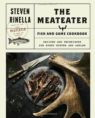 The MeatEater Fish and Game Cookbook by Steven Rinella Hardcover Barbecuing NEW