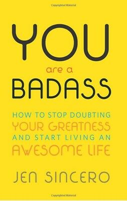 You Are a Badass by Jen Sincero How to Stop Doubting Your Paperback NEW